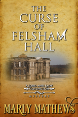 The Curse of Felsham Hall -- Marly Mathews