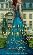 The Duchess and the Spy  -- Marley Mathews